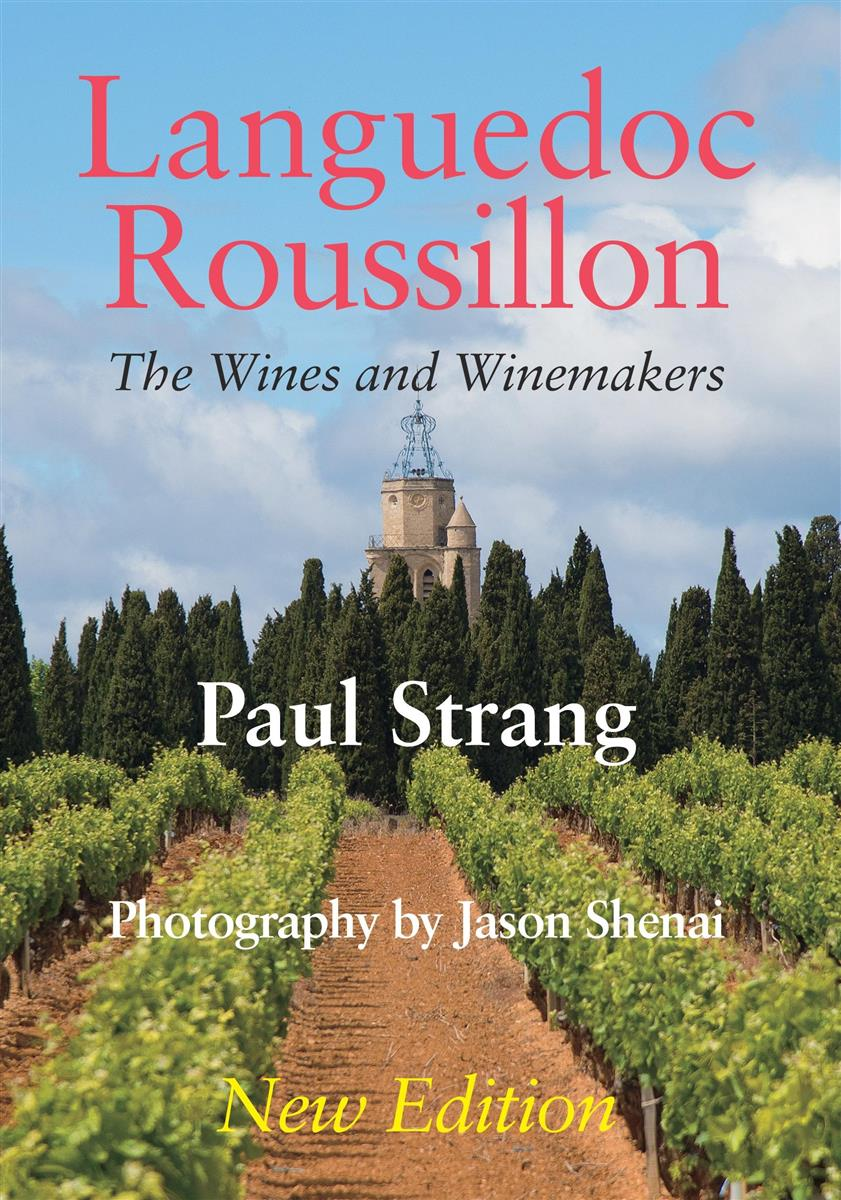 Languedoc-Roussillon the Wines and Winemakers